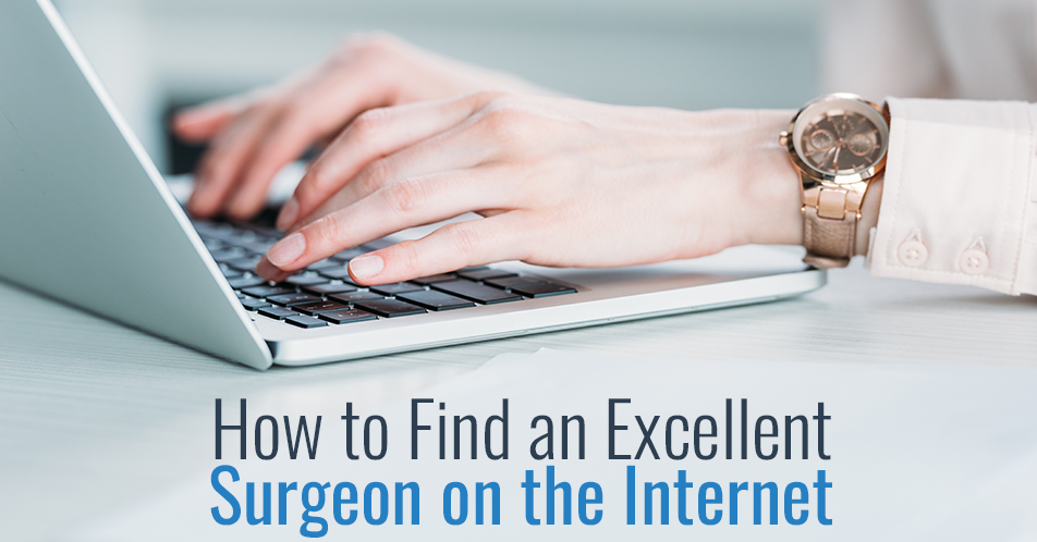 How to Find an Excellent Surgeon on the Internet