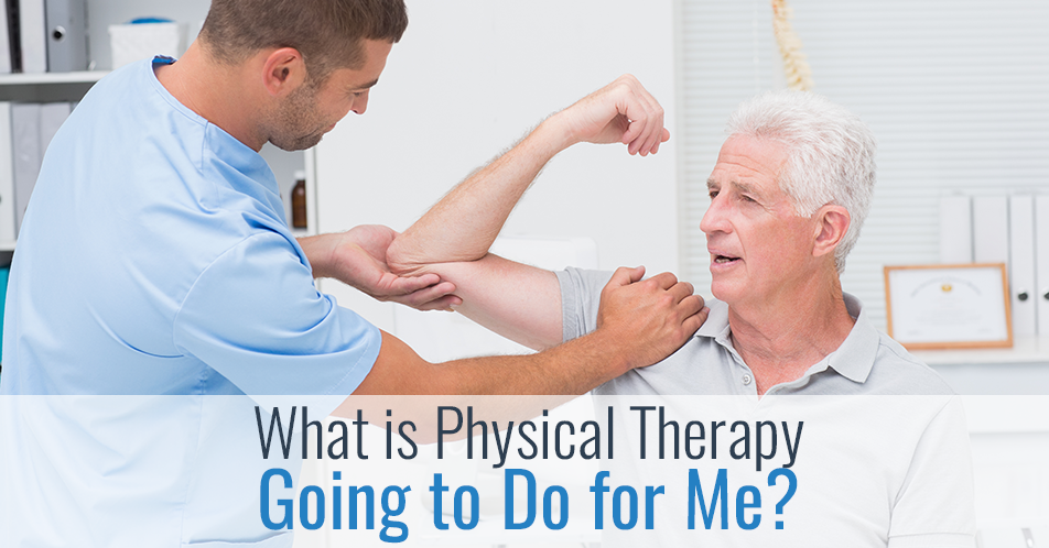 What is physical therapy going to do for me?