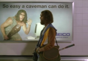 So easy a caveman could do it?